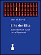 Management-Ratgeber 'Elite der Elite - Zufriedenheit durch Unzufriedenheit'