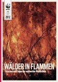 Wälder in Flammen, © WWF