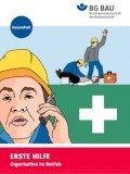 Erste Hilfe – Organisation im Betrieb, ©BG Bau