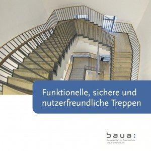 Funktionelle, sichere und nutzerfreundliche Treppen, © BAuA