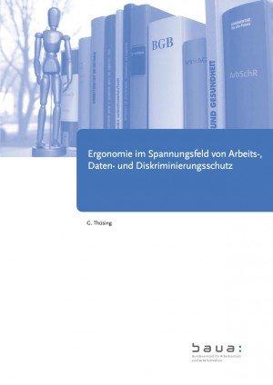 Ergonomie im Spannungsfeld von Arbeits-, Daten- und Diskriminierungsschutz, © BAuA