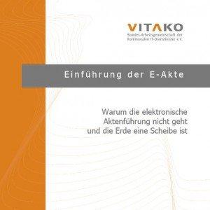 Einführung in die E-Akte: Warum die elektronische Aktenführung nicht geht und die Erde eine Scheibe ist (©Vitako 2014)
