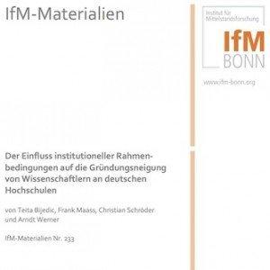 Der Einfluss institutioneller Rahmenbedingungen auf die Gründungsneigung von Wissenschaftlern an deutschen Hochschulen, ©IfM Bonn