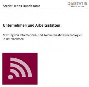 Nutzung von Informations- und Kommunikationstechnologien in Unternehmen, © Destatis