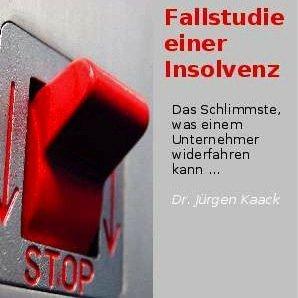 Dr. Jürgen Kaack: Fallstudie einer Insolvenz