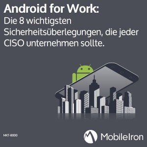 Whitepaper: Android for Work, © MobileIron