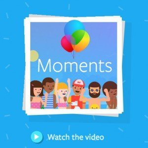 Moments-App, ©Facebook Inc.