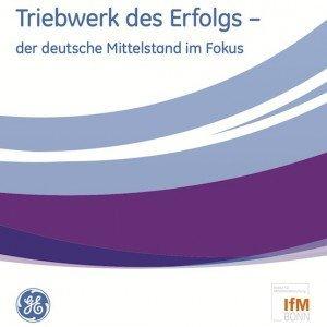 Triebwerk des Erfolgs – der deutsche Mittelstand im Fokus, ©GE Capital, IfM Bonn